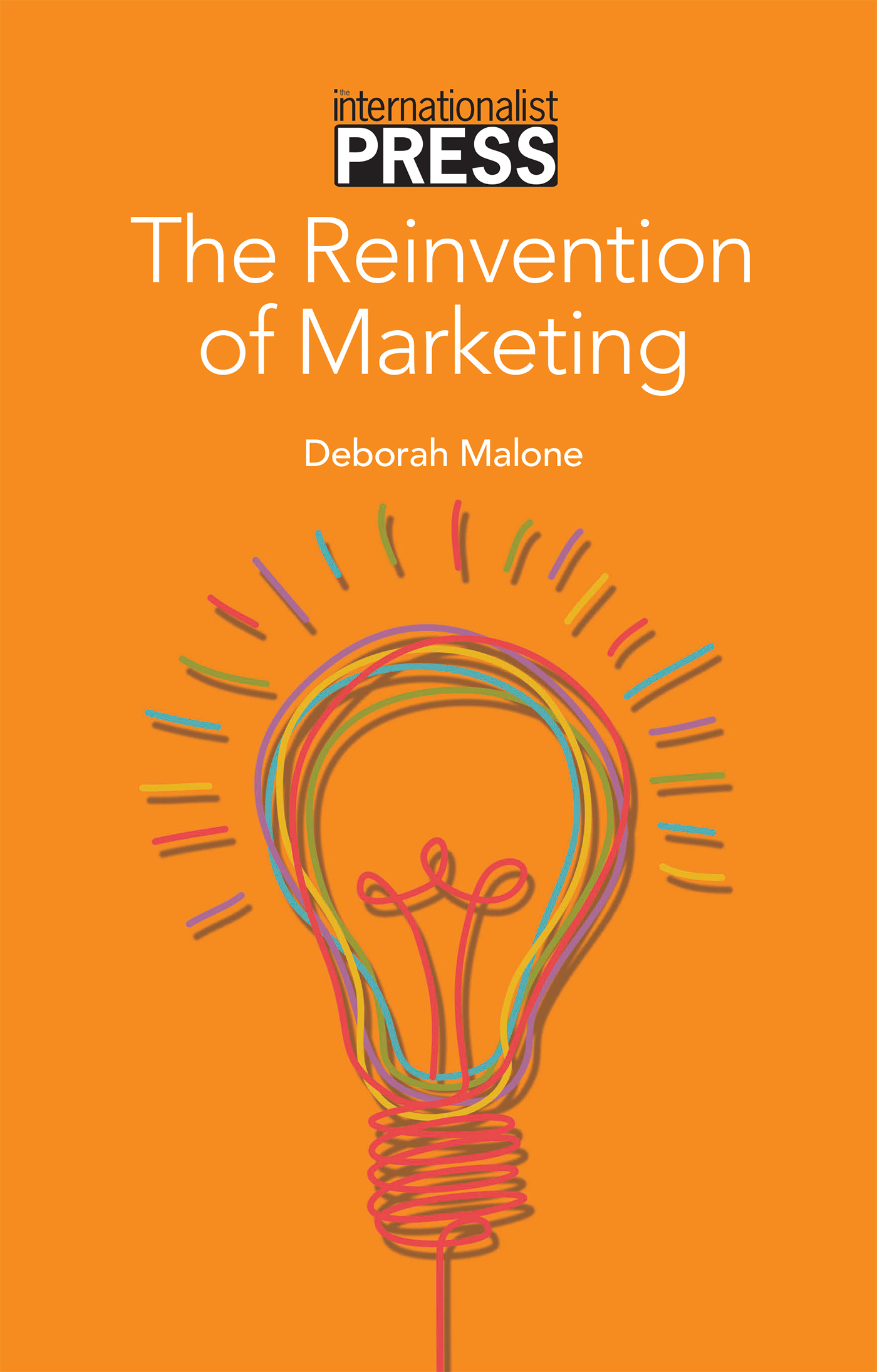 The Reinvention of Marketing; HARDCOVER- Ship to AMERICAS